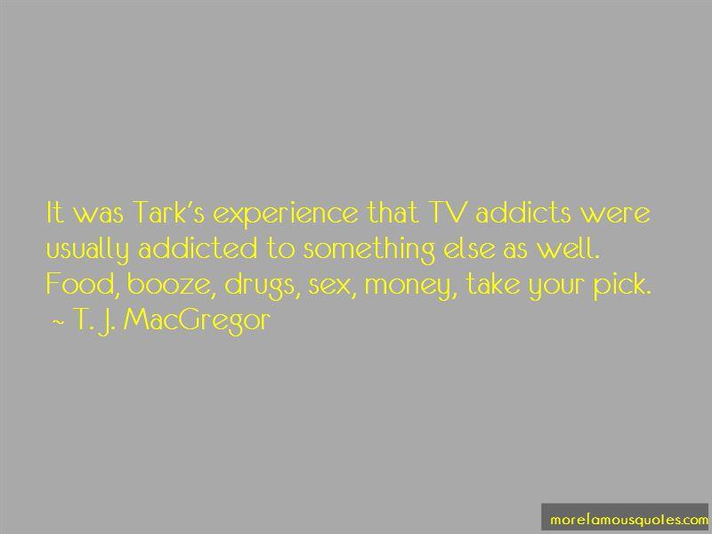 T. J. MacGregor Quotes