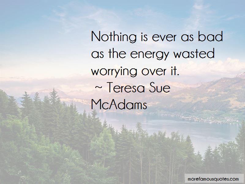 Teresa Sue McAdams Quotes