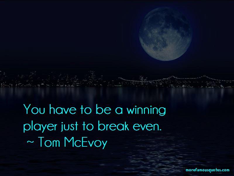 Tom McEvoy Quotes