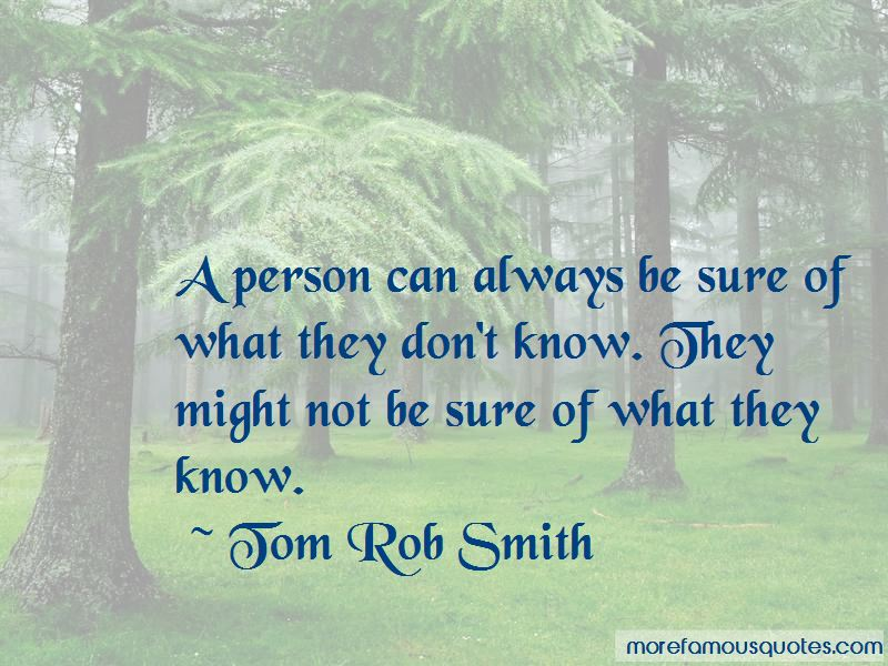 Tom Rob Smith Quotes Pictures 3