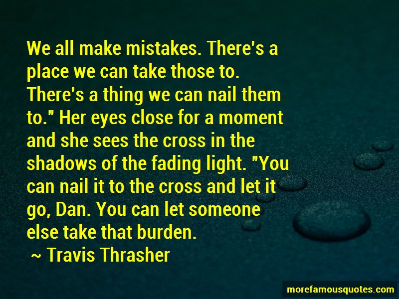 Travis Thrasher Quotes Pictures 3