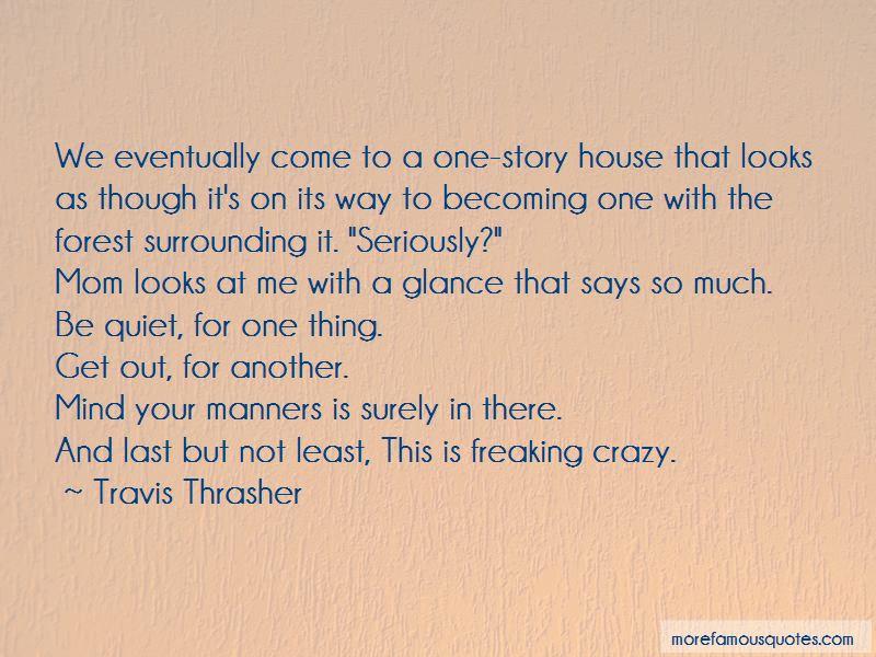 Travis Thrasher Quotes