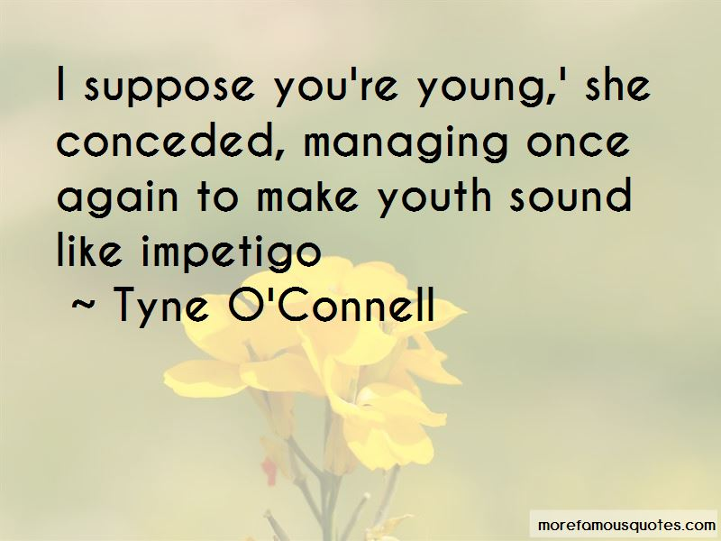 Tyne O'Connell Quotes Pictures 4