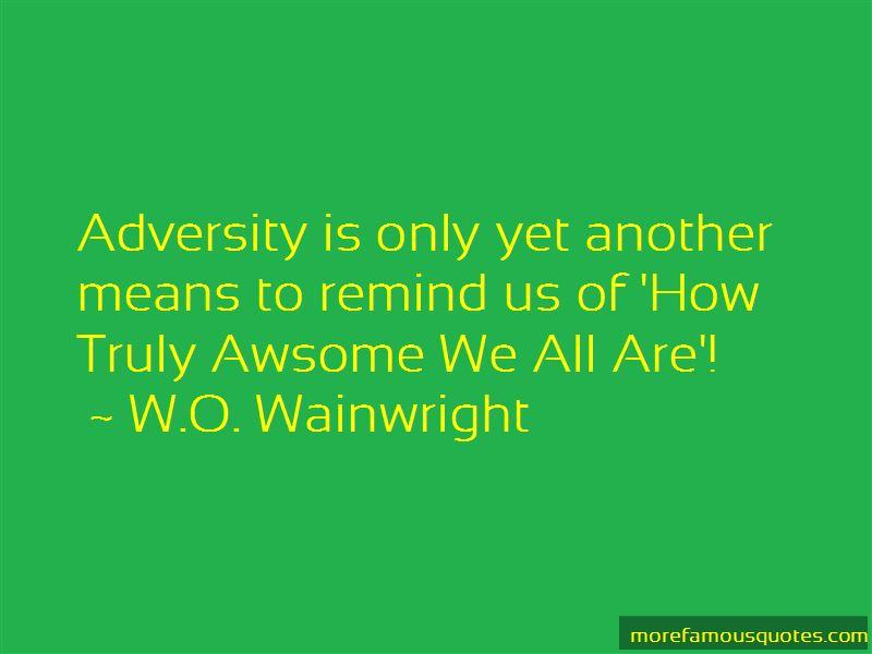 W.O. Wainwright Quotes