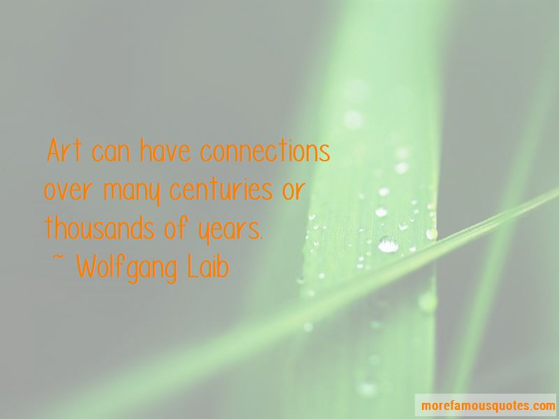 Wolfgang Laib Quotes
