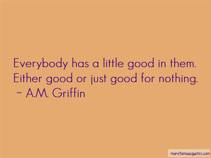 A.M. Griffin Quotes
