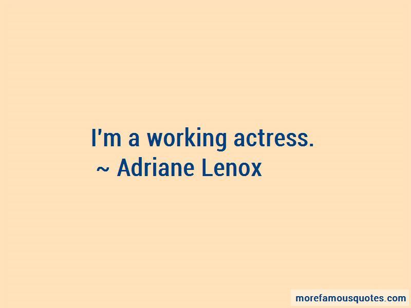 Adriane Lenox Quotes