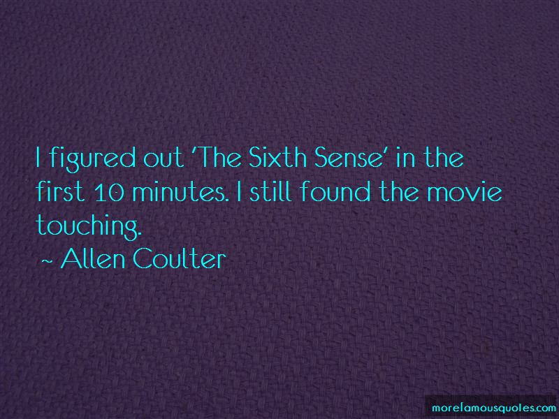 Allen Coulter Quotes Pictures 3