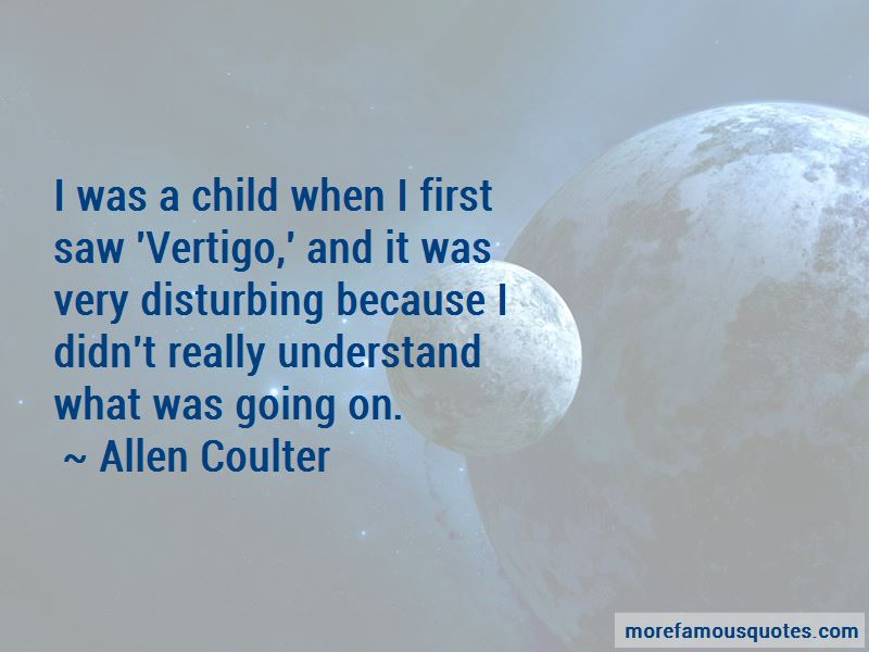 Allen Coulter Quotes