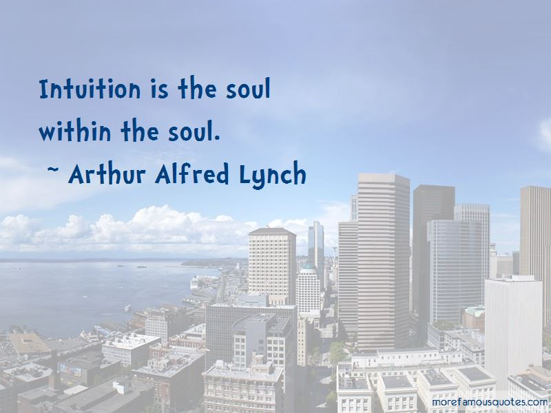 Arthur Alfred Lynch Quotes