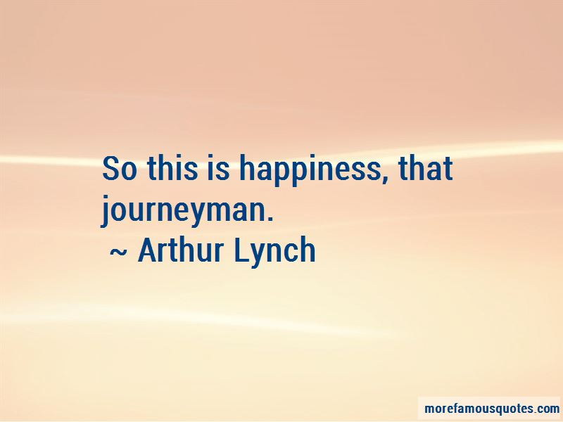 Arthur Lynch Quotes Pictures 4