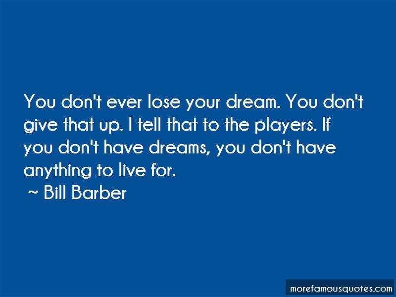 Bill Barber Quotes Pictures 2