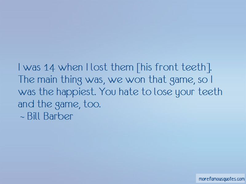 Bill Barber Quotes Pictures 3