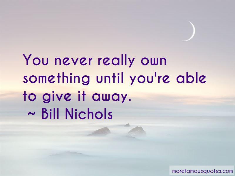 Bill Nichols Quotes