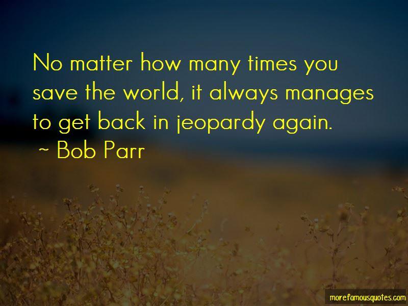 Bob Parr Quotes Pictures 4