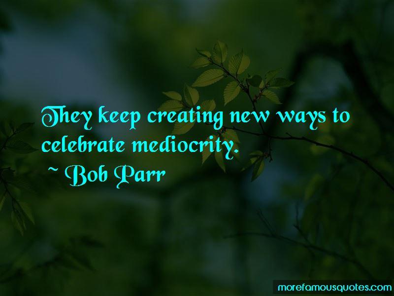 Bob Parr Quotes
