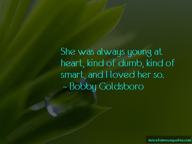 Bobby Goldsboro Quotes Pictures 2