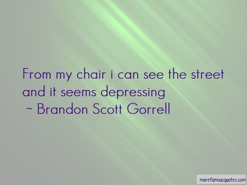 Brandon Scott Gorrell Quotes Pictures 2