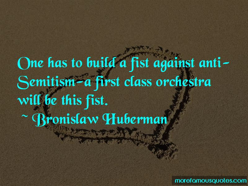 Bronislaw Huberman Quotes Pictures 3