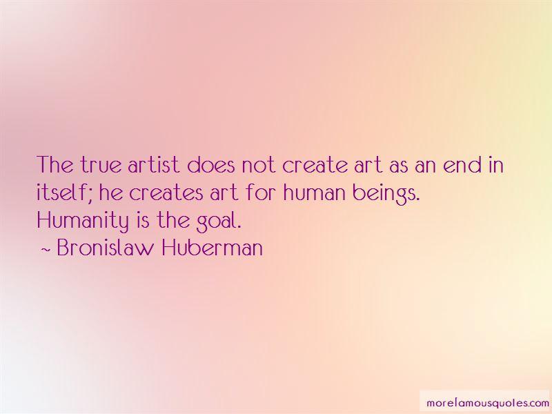 Bronislaw Huberman Quotes