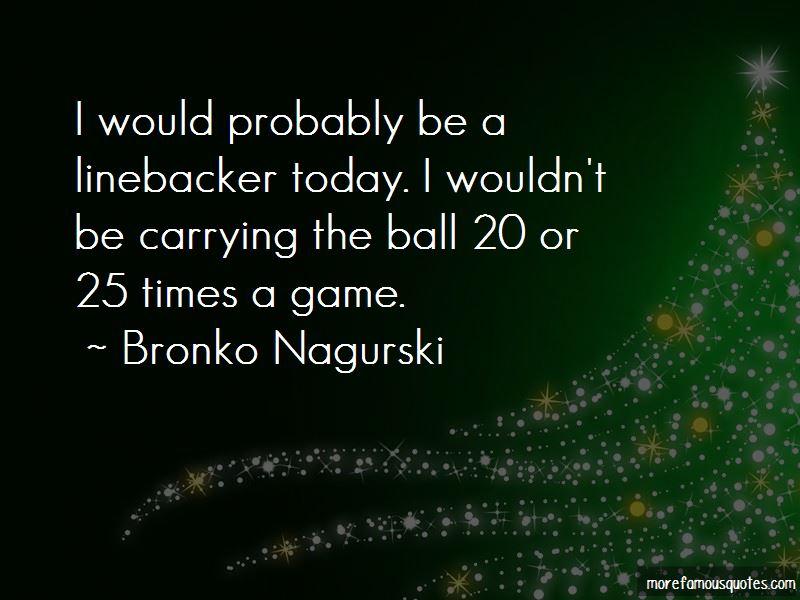 Bronko Nagurski Quotes Pictures 2