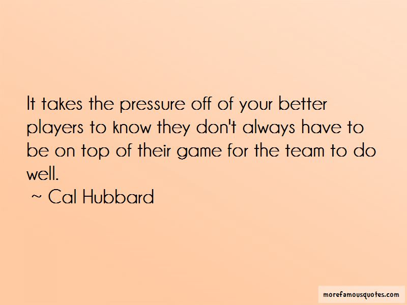 Cal Hubbard Quotes Pictures 4