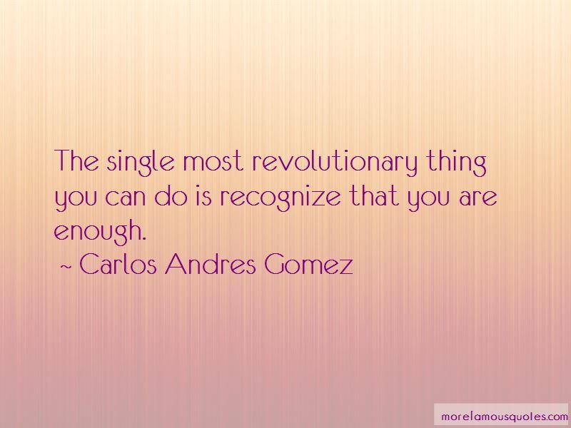 Carlos Andres Gomez Quotes