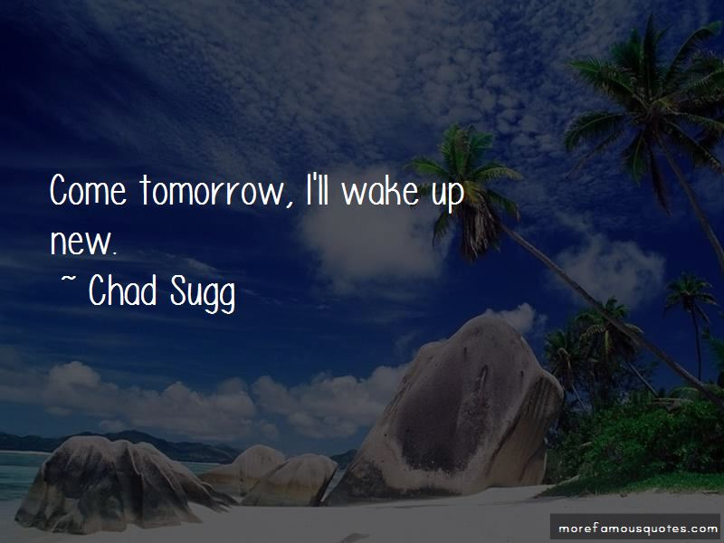Chad Sugg Quotes Pictures 4