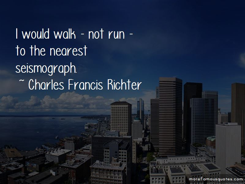 Charles Francis Richter Quotes Pictures 2