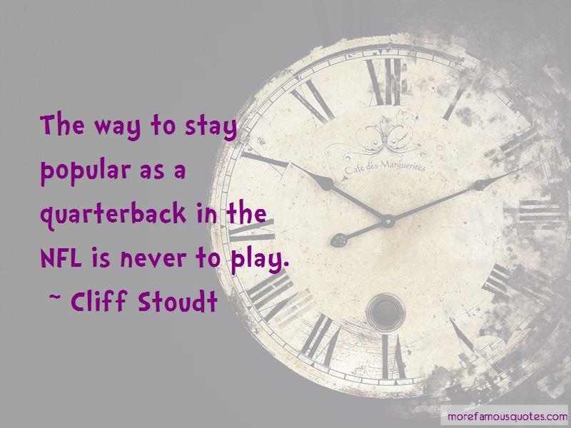 Cliff Stoudt Quotes