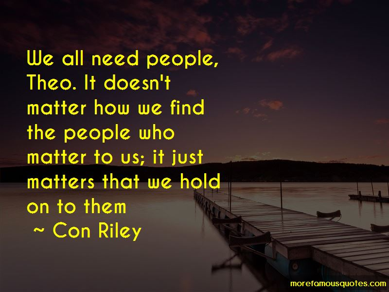 Con Riley Quotes Pictures 4