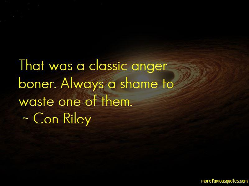 Con Riley Quotes