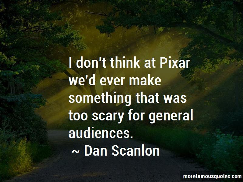 Dan Scanlon Quotes Pictures 4