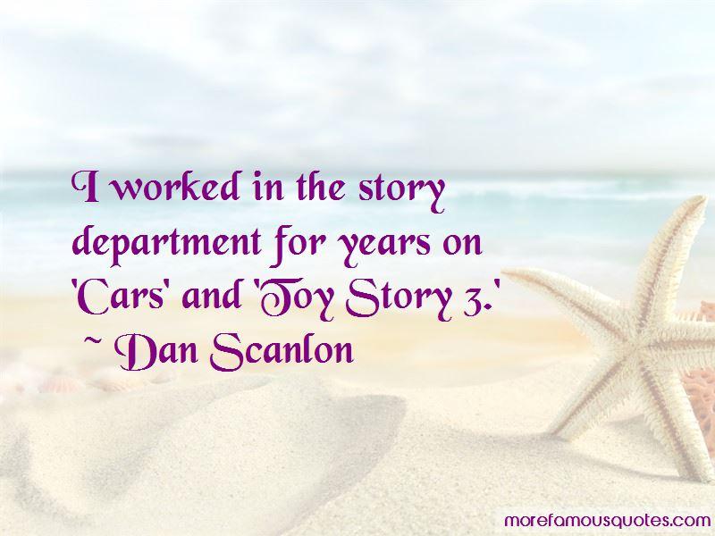 Dan Scanlon Quotes