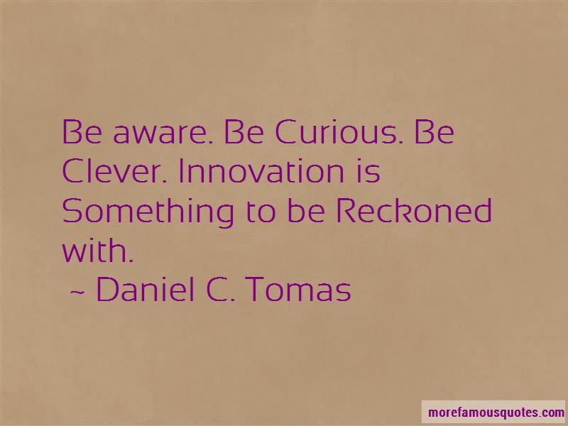 Daniel C. Tomas Quotes Pictures 2
