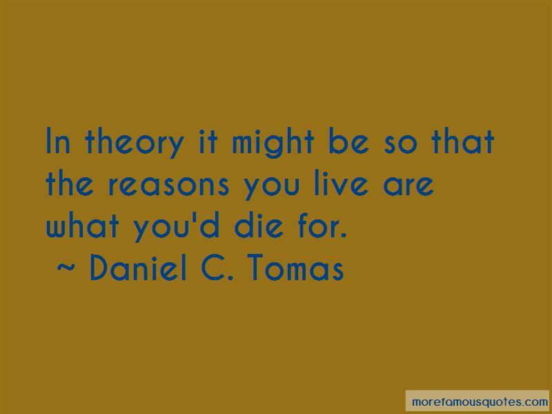 Daniel C. Tomas Quotes Pictures 3