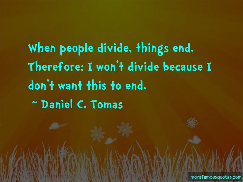Daniel C. Tomas Quotes Pictures 4