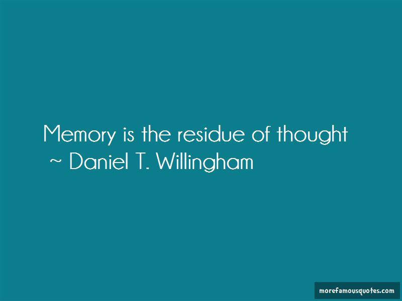 Daniel T. Willingham Quotes
