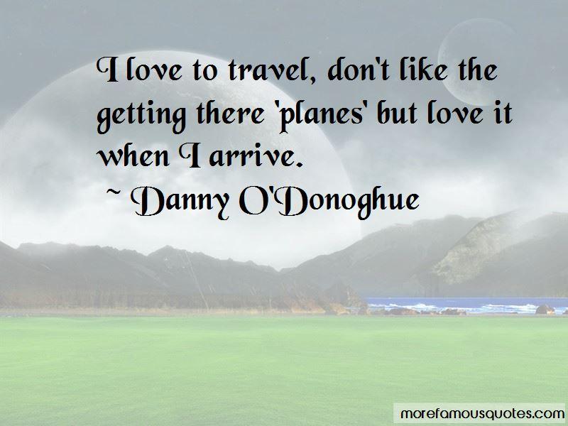 Danny O'Donoghue Quotes