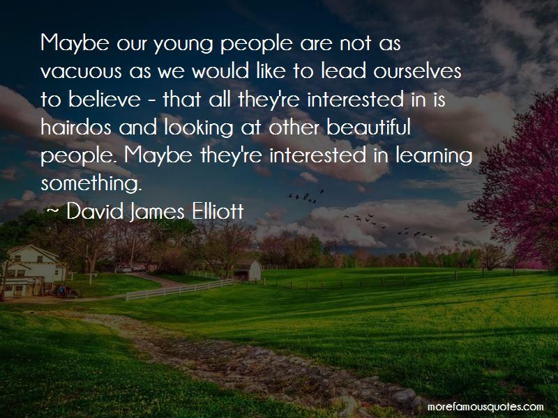 David James Elliott Quotes Pictures 3