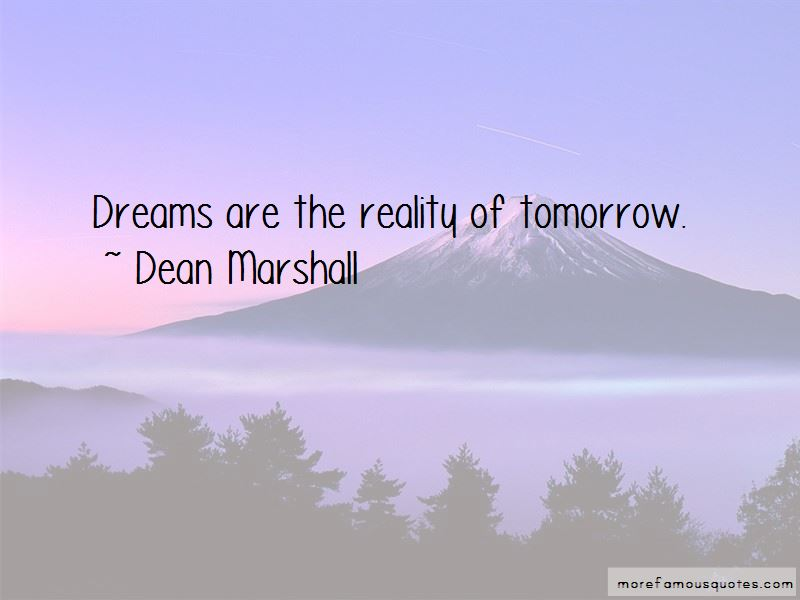 Dean Marshall Quotes