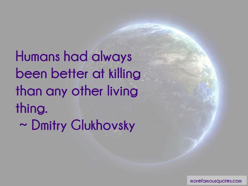Dmitry Glukhovsky Quotes