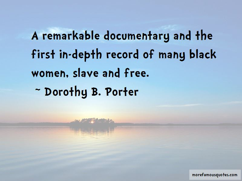 Dorothy B. Porter Quotes