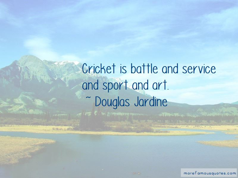 Douglas Jardine Quotes Pictures 2