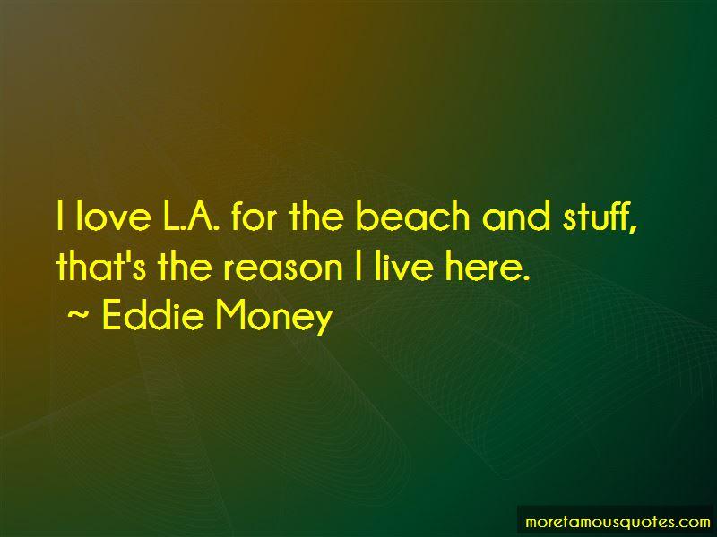 Eddie Money Quotes Pictures 3