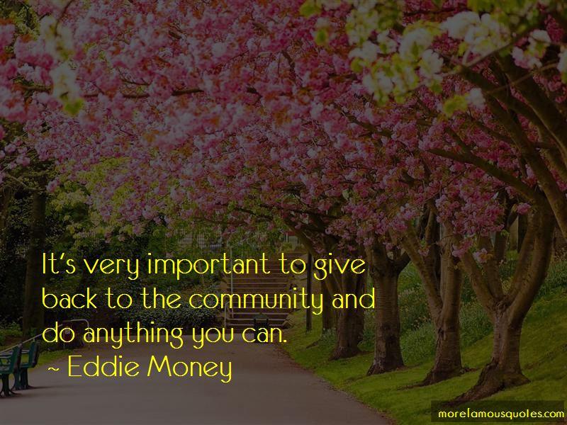 Eddie Money Quotes Pictures 4