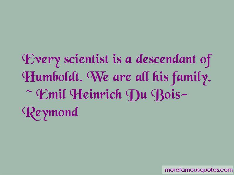 Emil Heinrich Du Bois-Reymond Quotes