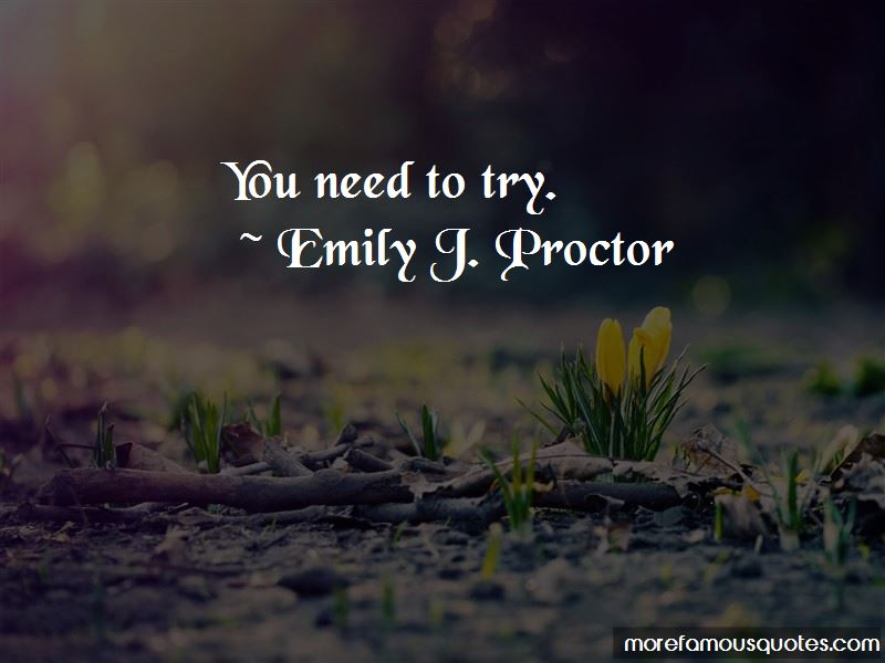 Emily J. Proctor Quotes Pictures 3
