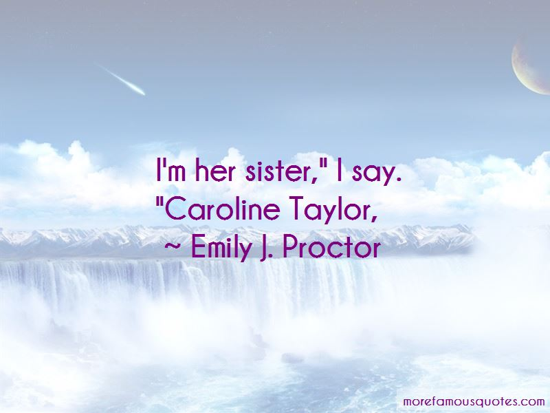 Emily J. Proctor Quotes Pictures 4