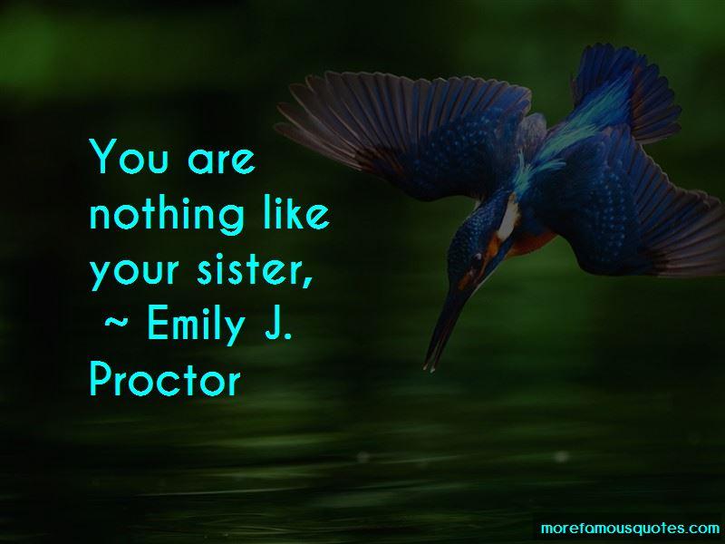 Emily J. Proctor Quotes